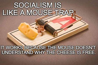 Socialism is like a mousetrap